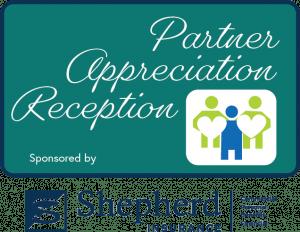 Partner Appreciation Reception, sponsored by Shepherd Insurance